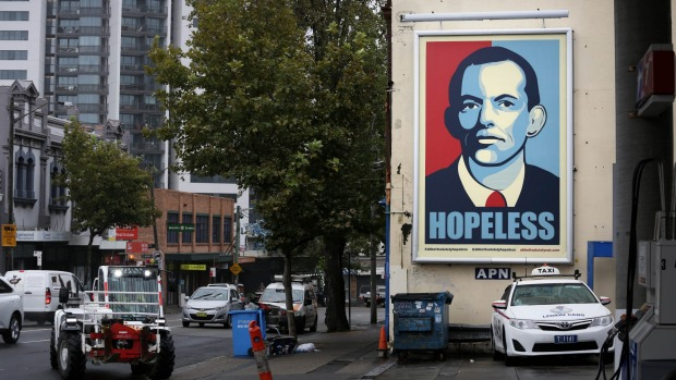 """The original """"Hopeless"""" poster, depicting Tony Abbott, first appeared on a billboard in Sydney's Chippendale, before being plastered around the country as a poster"""